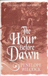 The Hour Before Dawn: The Hawk and the Dove Series, #5