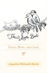 Three Little Birds: Faith, Hope, and Love - eBook