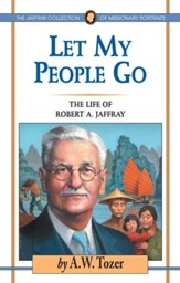 Let My People Go: The Life of Robert A. Jaffray / New edition - eBook