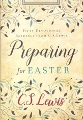 Preparing for Easter: Fifty Devotional Readings from C.S. Lewis --Slightly Imperfect