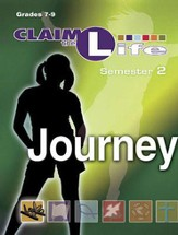 Claim the Life - Journey: Semester 2, Leader Guide