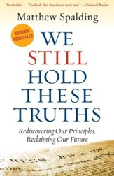 We Still Hold These Truths: Rediscovering Our Principles, Reclaiming Our Future / Digital original - eBook