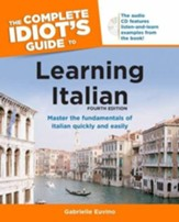 The Complete Idiot's Guide to Learning Italian, 4E