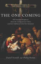 The One Coming: Old Testament prophecies about the coming of Jesus Christ and their Fulfilment in the New Testament