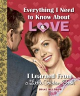 Everything I Need to Know About Love I Learned From a Little Golden Book - eBook
