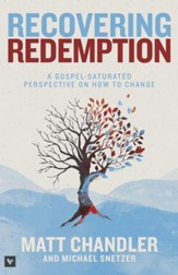 Recovering Redemption: A Gospel Saturated Perspective on How to Change - eBook