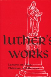 Luther's Works [LW], Volume 29: Lectures on Titus, Philemon, and Hebrews