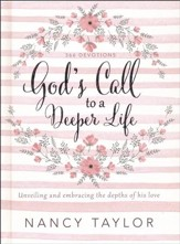 God's Call to a Deeper Life: Unveiling and Embracing the Depths of His Love