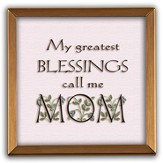 My Greateat Blessings Call Me Mom Copper Plaque