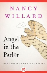 Angel in the Parlor: Five Stories and Eight Essays - eBook