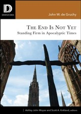 The End Is Not Yet: Standing Firm in Apocalyptic Times
