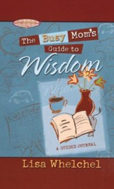 The Busy Mom's Guide to Wisdom  - Slightly Imperfect