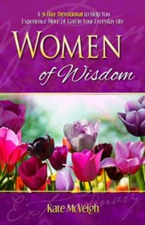 Women of Wisdom: A 31-Day Devotional to Help You Experience More of God in Your Everyday Life - eBook