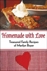 Homemade with Love-Treasured Family Recipes of Marilyn Boyer