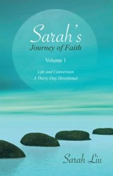 Sarahs Journey of Faith: Volume 1: Life and ConversionA Thirty-Day Devotional - eBook