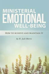 Ministerial Emotional Well-Being: How to Achieve and Maintain It - eBook