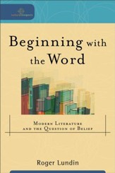 Beginning with the Word (Cultural Exegesis): Modern Literature and the Question of Belief - eBook