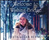 Welcome to Wishing Bridge - unabridged audiobook on CD