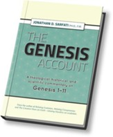 The Genesis Account: A Theological, Historical, and Scientific Commentary on Genesis 1-11