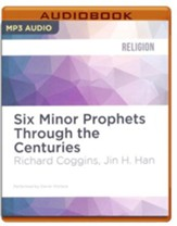 Six Minor Prophets Through the Centuries: Nahum, Habakkuk, Zephaniah, Haggai, Zechariah, and Malachi - unabridged audio book on MP3-CD