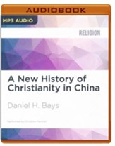 A New History of Christianity in China - unabridged audio book on MP3-CD