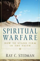 Spiritual Warfare: How to Stand Firm in the Faith - eBook