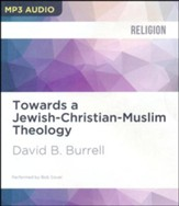 Towards a Jewish-Christian-Muslim Theology - unabridged audio book on MP3-CD