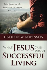 What Jesus Said About Successful Living: Principles from the Sermon on the Mount for Today - eBook