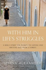 Bible studies curriculum download 2 samuel christianbook with him in lifes struggles a bible study for women on loving and obeying god ebook fandeluxe Ebook collections