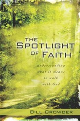 The Spotlight of Faith: What It Means to Walk with God - eBook