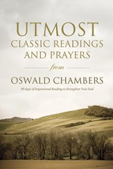 Utmost: Classic Readings and Prayers - eBook