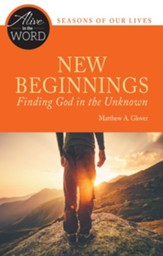 New Beginnings: Finding God in the Unknown