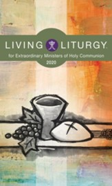 Living Liturgy for Extraordinary Ministers of Holy Communion: Year A (2020)