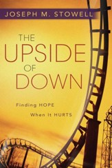 The Upside of Down: Finding Hope When It Hurts - eBook