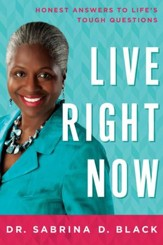 Live Right Now: Honest Answers to Life's Tough Questions - eBook
