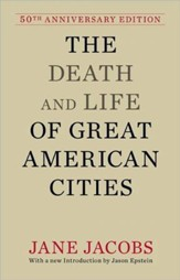 The Death and Life of Great American Cities, 50th Edition