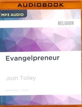 Evangelpreneur: How Biblical Free Enterprise Can Empower Your Faith, Family, and Freedom - unabridged audio book on MP3-CD