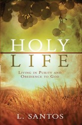 Holy Life: Living in Purity and Obedience to God - eBook