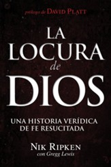 La Locura de Dios: Una Historia Verídica de Fe  (The Insanity of God: A True Story of Faith)