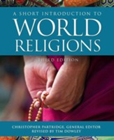 A Short Introduction to World Religions, Third Edition