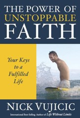 The Power of Unstoppable Faith: Your Keys to a Fulfilled Life - eBook