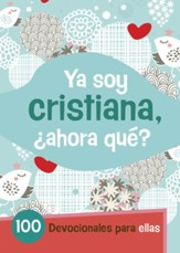 Ya Soy Cristiano, ¿Ahora Qué? 100 Devocionales para  Ellas (I'm a Christian-Now What? 100 Devotions for Girls) - Slightly Imperfect