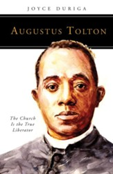 Augustus Tolton: The Church Is the True Liberator