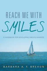 Reach Me with SMILES: A Handbook for Developing Disciple Makers - eBook