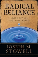 Radical Reliance: Living 24/7 with God at the Center - eBook