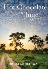 Hot Chocolate in June: A True Story of Loss, Love and Restoration - eBook