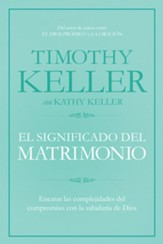 El Significado del Matrimonio, Nueva Ed.  (The Meaning of Marriage, New Edition)