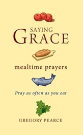 Saying Grace: Mealtime Prayers