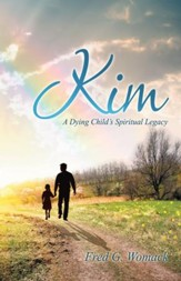 Kim: A Dying Childs Spiritual Legacy - eBook