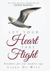 Let Your Heart Take Flight: Parables for our modern age - eBook